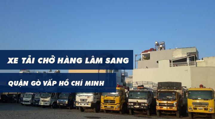 Xe tải chở hàng Quận Gò Vấp Lâm Sang tại TPHCM