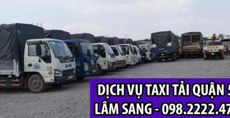 Dịch vụ taxi tải Lâm Sang Quận 5 – Nhanh chóng và giá rẻ
