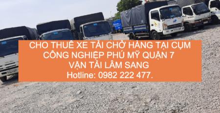 Cho thuê xe tải chở hàng tại khu chế Xuất Tân Thuận Quận 7