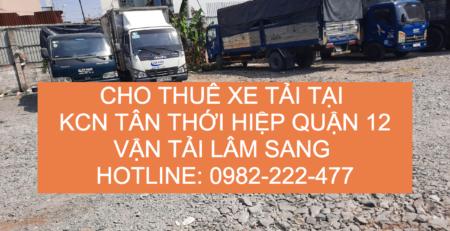 Cho thuê xe tải chở hàng tại khu công nghiệp Tân Thới Hiệp Quận 12