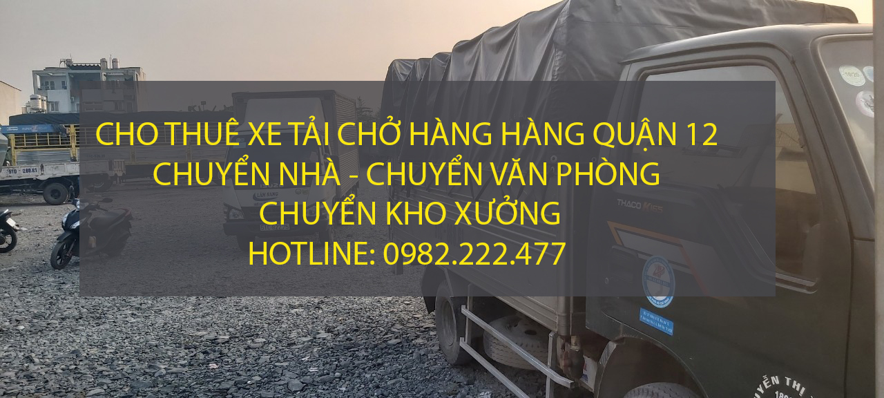 Cho thuê xe tải chở hàng tại Quận 12 – Vận tải Lâm Sang