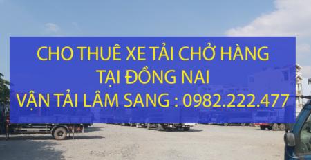 Dịch vụ cho thuê xe tải chở hàng tại Đồng Nai giá rẻ