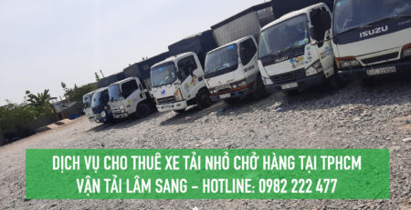 Dịch vụ cho thuê xe tải nhỏ chở hàng giá rẻ tại TPHCM